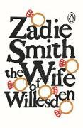 Cover-Bild zu The Wife of Willesden (eBook) von Smith, Zadie