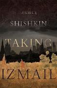 Cover-Bild zu Taking Izmail (eBook) von Shishkin, Mikhail