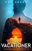Cover-Bild zu The Vacationer: Journey Into Darkness (eBook) von Adams, Pat