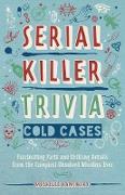 Cover-Bild zu Serial Killer Trivia: Cold Cases (eBook) von Kaminsky, Michelle