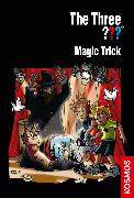 Cover-Bild zu The Three ???, Magic Trick (drei Fragezeichen) (eBook) von Blanck, Ulf