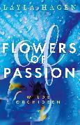 Cover-Bild zu Flowers of Passion - Wilde Orchideen von Hagen, Layla