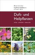 Cover-Bild zu Duft- und Heilpflanzen von Schilcher, Heinz