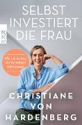 Cover-Bild zu Selbst investiert die Frau von von Hardenberg, Christiane