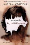 Cover-Bild zu Yanginda Kaybettiklerimiz von Enriquez, Mariana