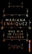 Cover-Bild zu Was wir im Feuer verloren von Enríquez, Mariana