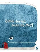Cover-Bild zu Schieb den Wal zurück ins Meer! von Schoenwald, Sophie
