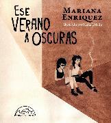 Cover-Bild zu Ese verano a oscuras (eBook) von Enriquez, Mariana