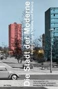 Cover-Bild zu Die Stadt der Moderne von Magnago Lampugnani, Vittorio (Hrsg.)