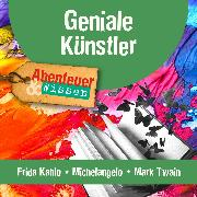 Cover-Bild zu Geniale Künstler: Frida Kahlo, Michelangelo, Mark Twain (Audio Download) von Hempel, Berit