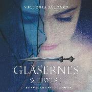 Cover-Bild zu Gläsernes Schwert (Audio Download) von Aveyard, Victoria