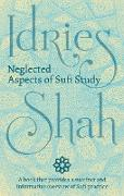 Cover-Bild zu Neglected Aspects of Sufi Study (eBook) von Shah, Idries