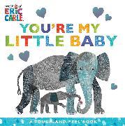 Cover-Bild zu You're My Little Baby von Carle, Eric