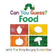 Cover-Bild zu Can You Guess?: Food with The Very Hungry Caterpillar von Carle, Eric