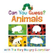 Cover-Bild zu Can You Guess?: Animals with The Very Hungry Caterpillar von Carle, Eric
