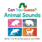 Cover-Bild zu Can You Guess? Animal Sounds with The Very Hungry Caterpillar von Carle, Eric
