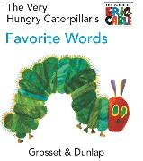 Cover-Bild zu The Very Hungry Caterpillar's Favorite Words von Carle, Eric