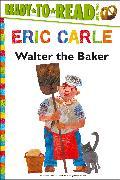 Cover-Bild zu Walter the Baker von Carle, Eric