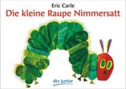 Cover-Bild zu Die kleine Raupe Nimmersatt von Carle, Eric