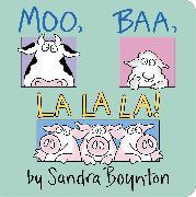 Cover-Bild zu Moo, Baa, La La La! von Boynton, Sandra