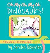 Cover-Bild zu Oh My Oh My Oh Dinosaurs! von Boynton, Sandra