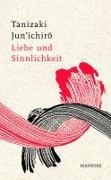 Cover-Bild zu Liebe und Sinnlichkeit von Tanizaki, Jun'ichiro