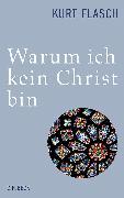 Cover-Bild zu Warum ich kein Christ bin von Flasch, Kurt
