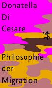 Cover-Bild zu Philosophie der Migration von Cesare, Donatella Di
