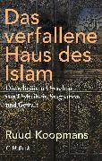 Cover-Bild zu Das verfallene Haus des Islam von Koopmans, Ruud