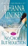 Cover-Bild zu No Choice But Seduction, Volume 9: A Malory Novel von Lindsey, Johanna