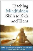 Cover-Bild zu Teaching Mindfulness Skills to Kids and Teens von Willard, Christopher (PsyD, Department of Psychiatry, Harvard Medical School