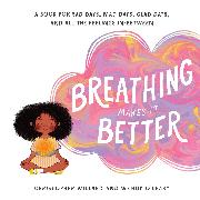 Cover-Bild zu Breathing Makes It Better von Willard, Christopher