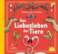 Cover-Bild zu Das Liebesleben der Tiere von Gathen, Katharina von