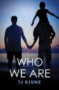Cover-Bild zu Who We Are (Bear, Otter and the Kid Chronicles, #2) (eBook) von Klune, Tj