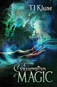 Cover-Bild zu The Consumption of Magic (Tales From Verania, #3) (eBook) von Klune, Tj