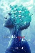 Cover-Bild zu Into This River I Drown (eBook) von Klune, Tj