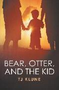 Cover-Bild zu Bear, Otter, and the Kid von Klune, Tj