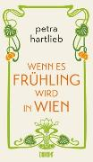 Cover-Bild zu Wenn es Frühling wird in Wien von Hartlieb, Petra