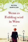 Cover-Bild zu Wenn es Frühling wird in Wien (eBook) von Hartlieb, Petra