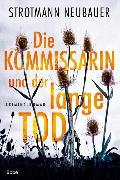 Cover-Bild zu Die Kommissarin und der lange Tod von Strotmann, Peter