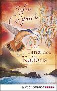 Cover-Bild zu Der Tanz des Kolibris (eBook) von Caspari, Sofia
