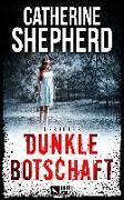 Cover-Bild zu Dunkle Botschaft: Thriller von Shepherd, Catherine