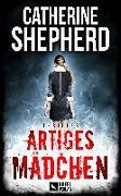 Cover-Bild zu Artiges Mädchen: Thriller von Shepherd, Catherine