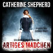 Cover-Bild zu Artiges Mädchen (ungekürzt) (Audio Download) von Shepherd, Catherine