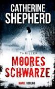 Cover-Bild zu Mooresschwärze: Thriller von Shepherd, Catherine