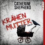 Cover-Bild zu Krähenmutter (Audio Download) von Shepherd, Catherine