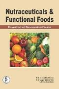 Cover-Bild zu Nutraceuticals And Functional Foods (Conventional And Non-Conventional Sources) (eBook) von Jaramillo-Flores, M. E.