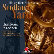 Cover-Bild zu Die größten Fälle von Scotland Yard, Folge 41: High Noon in London (Audio Download) von Duschek, Markus
