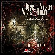 Cover-Bild zu Oscar Wilde & Mycroft Holmes, Sonderermittler der Krone, Folge 26: Dunkle Fluten (Audio Download) von Maas, Jonas