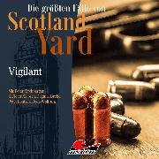 Cover-Bild zu Die größten Fälle von Scotland Yard, Folge 30: Vigilant (Audio Download) von Burghardt, Paul